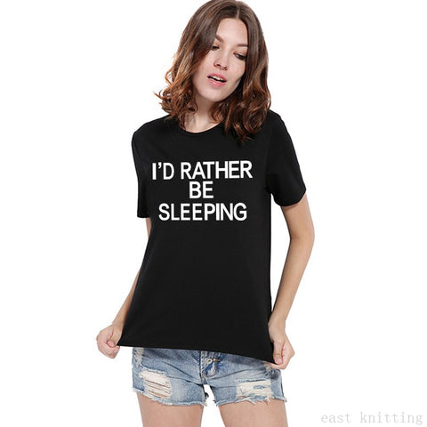 Image of H775 Street Style Women Leisure Tops Summer I'd Rather Be Sleeping Print Black T shirt