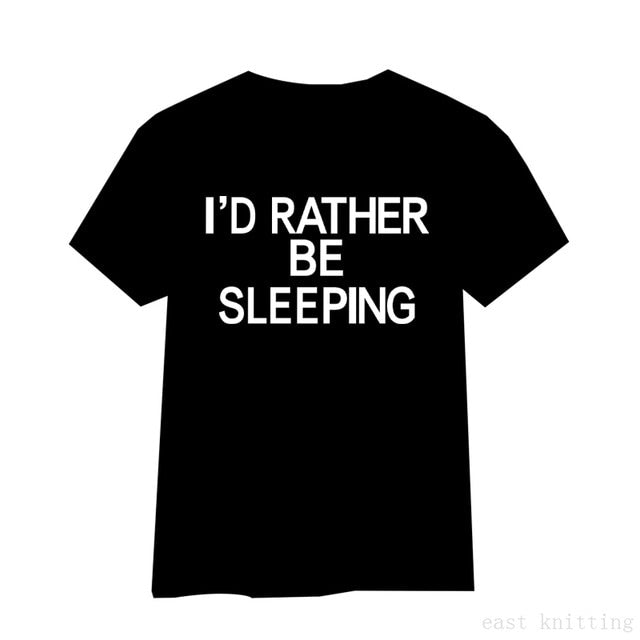 H775 Street Style Women Leisure Tops Summer I'd Rather Be Sleeping Print Black T shirt