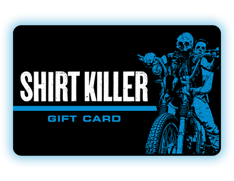 SHIRT KILLER Gift Card