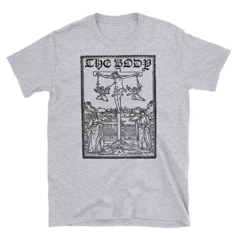 THE BODY Calvary Shirt
