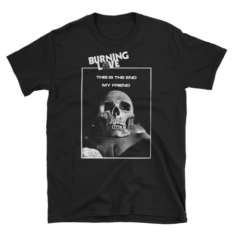 BURNING LOVE The End Shirt