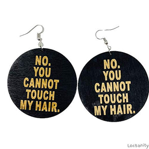 "Funny Earrings""NO. YOU CANNOT TOUCH MY HAIR."" Real Wooden Stylish Earrings"