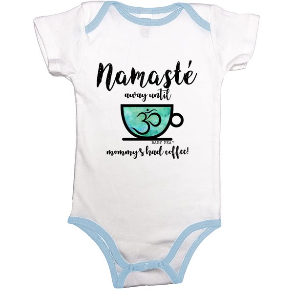 Namaste Away Until Mommy's Had Coffee  | 100% Organic Cotton Onesie | 9 Colors | Unisex - Baby Pea Clothing Fashion for Babies & Kids of all ages