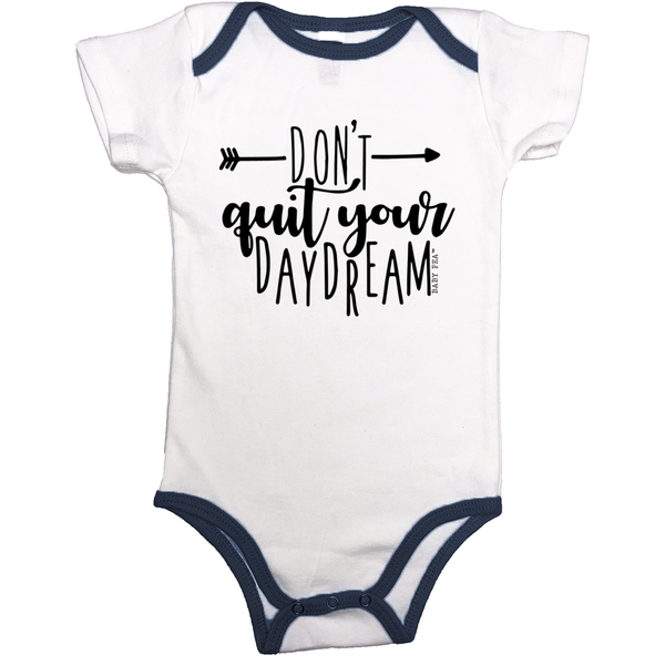 Don't Quit Your Daydream | 100% Organic Cotton Contrast Binding Onesie | 9 Colors | Unisex - Baby Pea Clothing Fashion for Babies & Kids of all ages