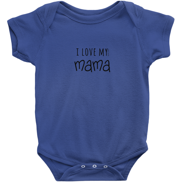 I Love My Mama Onesie | Short Sleeve Rib | 16 Colors | Unisex - Baby Pea Clothing Fashion for Babies & Kids of all ages