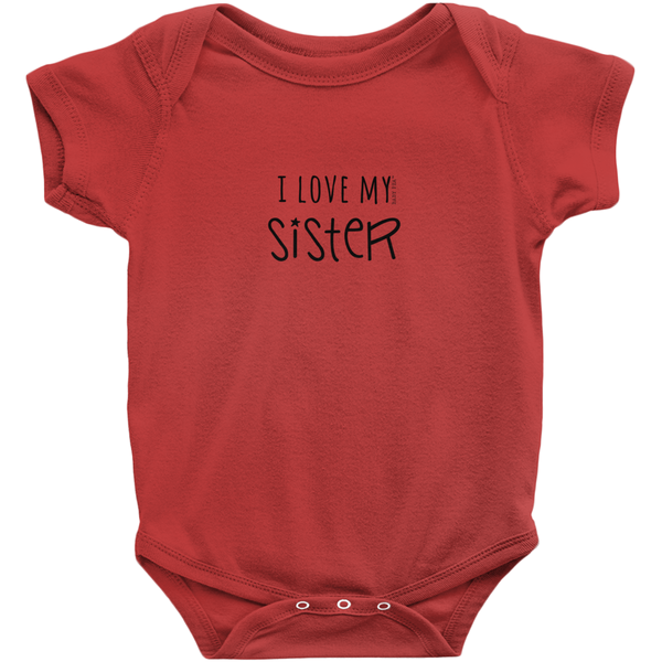 I Love My Sister Onesie | Short Sleeve Rib | 16 Colors | Unisex - Baby Pea Clothing Fashion for Babies & Kids of all ages
