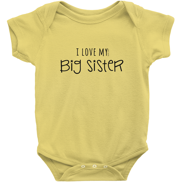 I Love My Big Sister Onesie | Short Sleeve Rib | 16 Colors | Unisex - Baby Pea Clothing Fashion for Babies & Kids of all ages