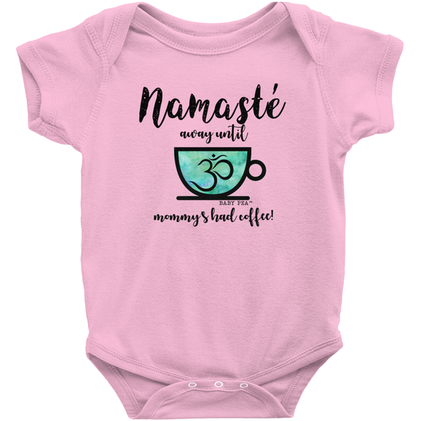 Namaste Away Mommy Coffee Onesie | Short Sleeve Rib | 16 Colors | Unisex - Baby Pea Clothing Fashion for Babies & Kids of all ages