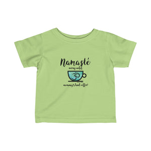 Namaste Away Mommy Coffee | Infant Fine Jersey Tee | 12 Colors - Baby Pea Clothing Fashion for Babies & Kids of all ages