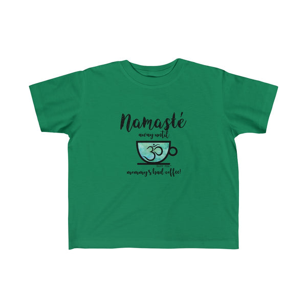Namaste Away Until Mommy Has Coffee | Toddler Kid's Jersey T-Shirt | 10 Colors | Unisex - Baby Pea Clothing Fashion for Babies & Kids of all ages