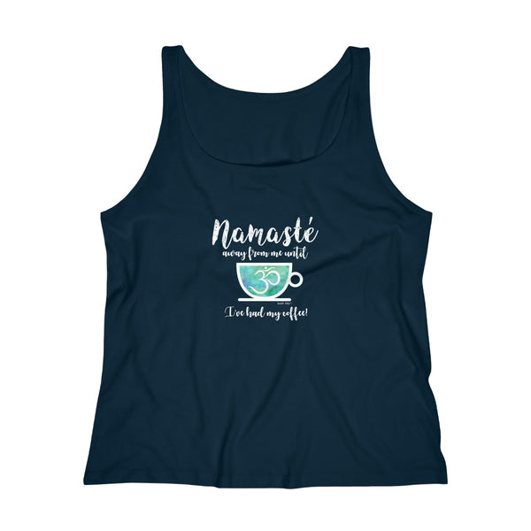 Namaste Away From Me Until I've Had Coffee | Women's Relaxed Jersey Tank Top | 7 Colors - Baby Pea Clothing Fashion for Babies & Kids of all ages