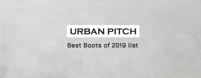 Named one of the Best Boots of 2019 by URBAN PITCH
