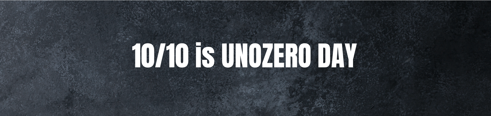 October 10th marks our second ever UNOZERO DAY