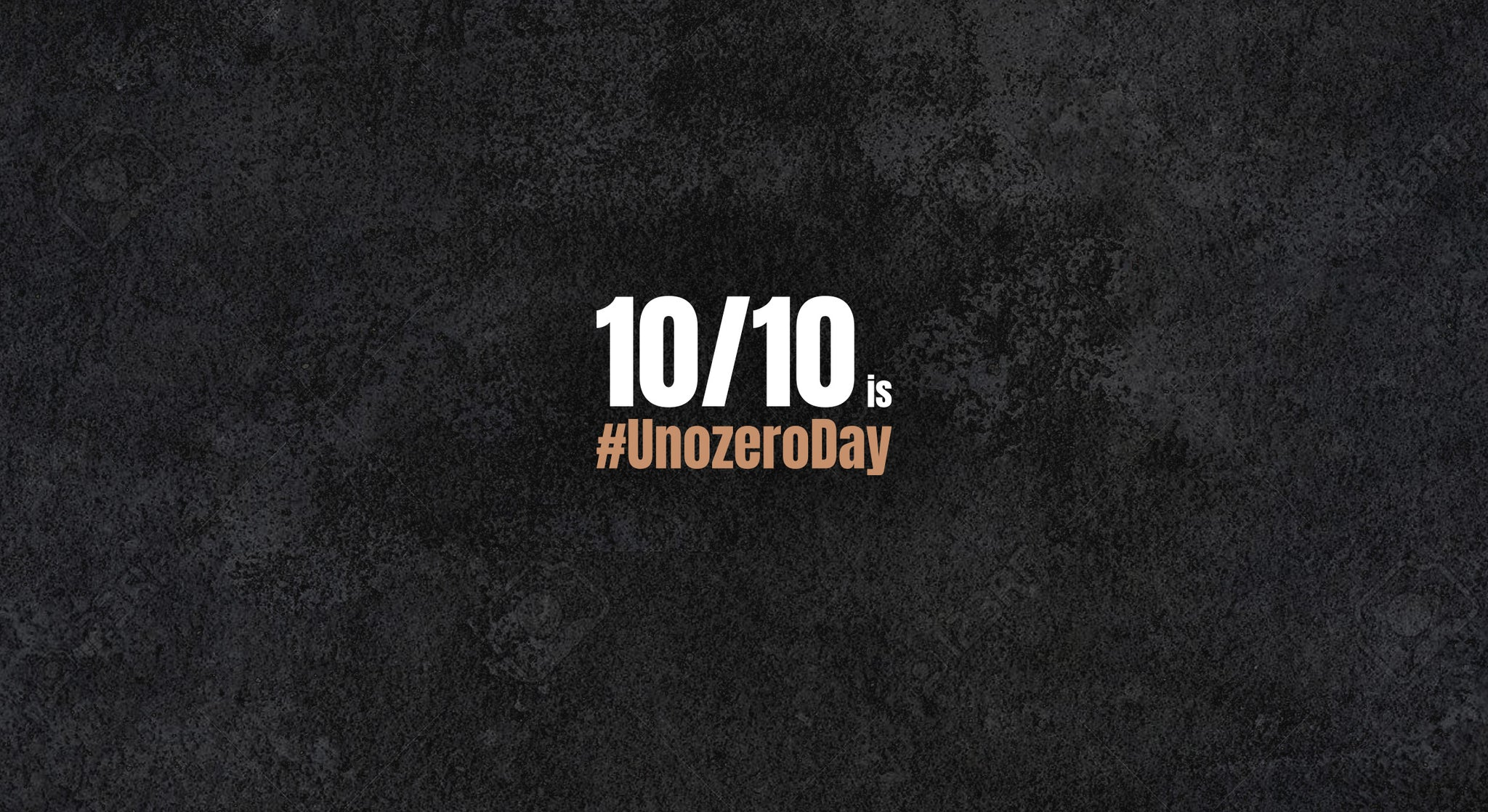 October 10th Marks The First Ever #UnozeroDay