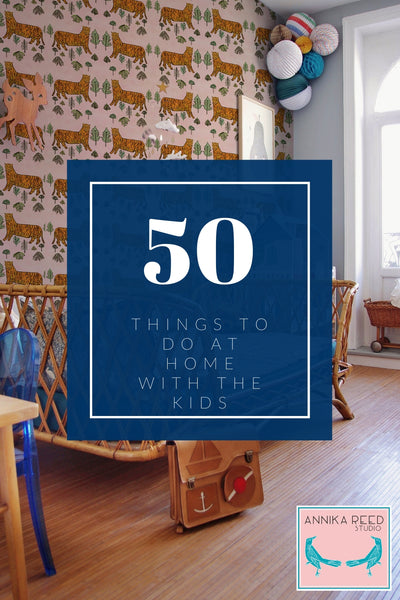 50 things to do with kids at home