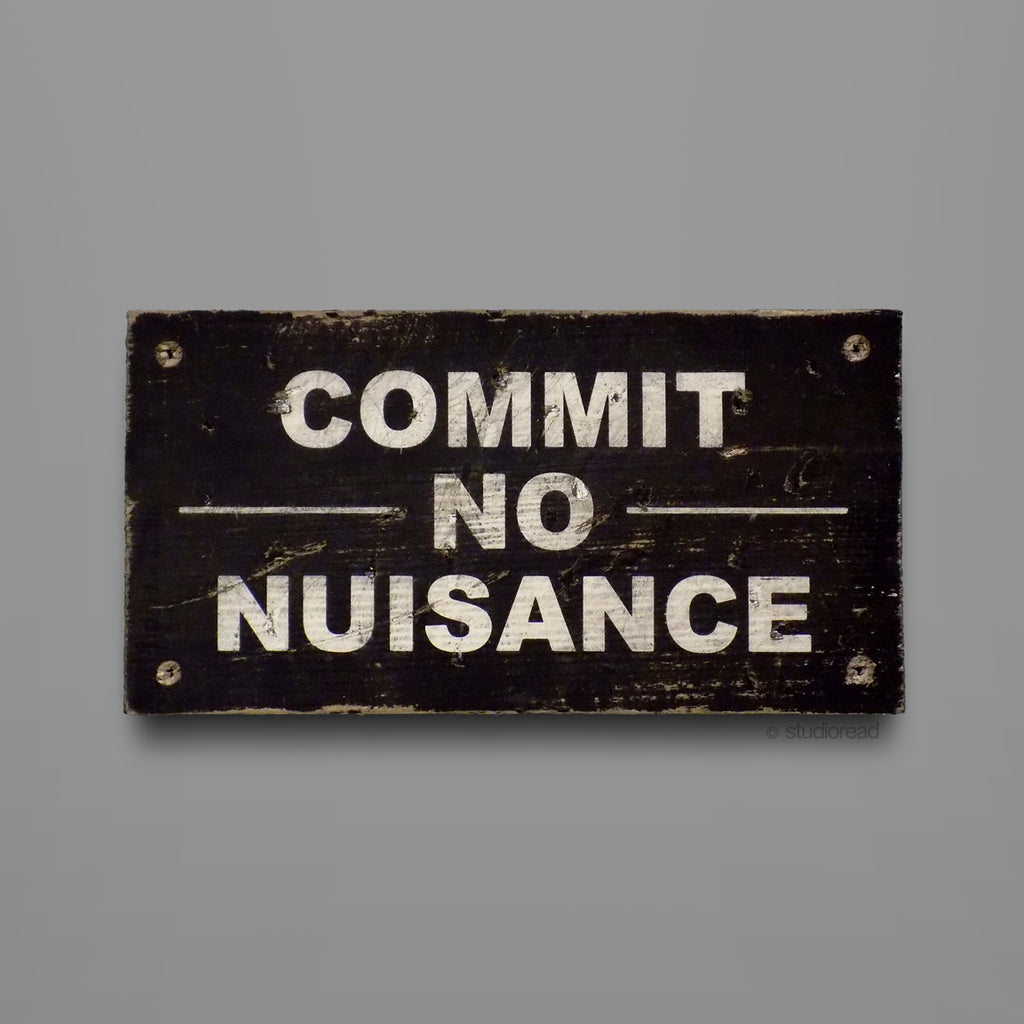 Commit no nuisance - Sign
