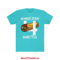 Always Down For Burritos Premium Tee - Solid Tahiti Blue / Xs - T-Shirt