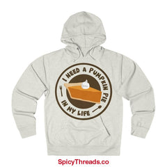 I Need A Pumpkin Pie In My Life Hoodie - Oatmeal Heather / Xs - Hoodie