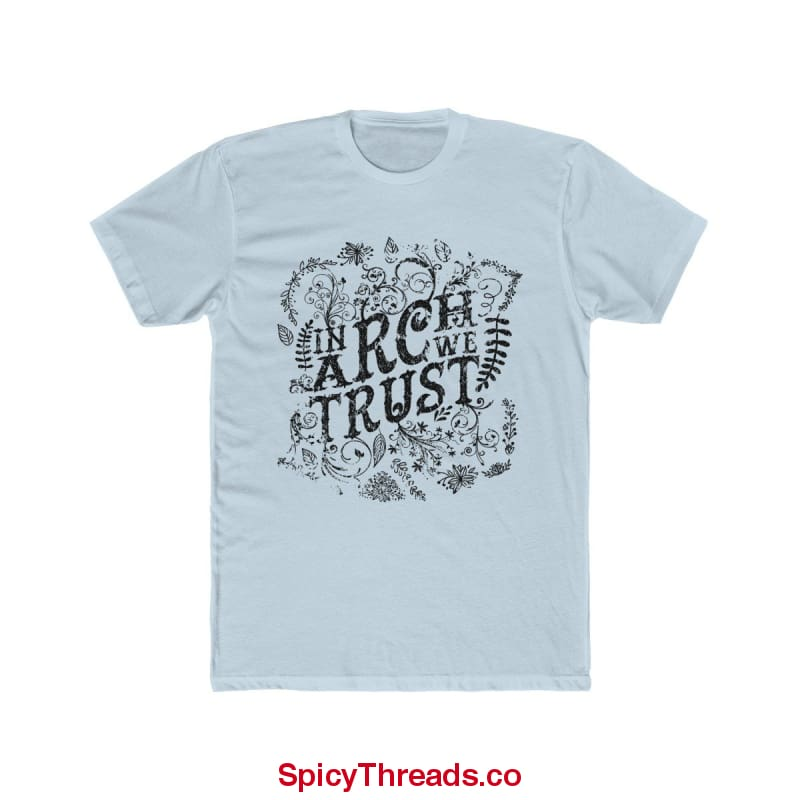 In Arch Distros We Trust Premium Tee - Solid Light Blue / L - T-Shirt