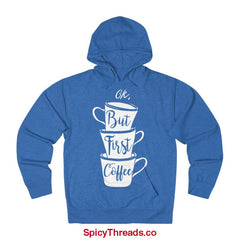 Ok But First Coffee Hoodie - Royal Heather / Xs - Hoodie