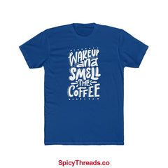 Wake Up And Smell The Coffee Premium Tee - Solid Royal / Xs - T-Shirt