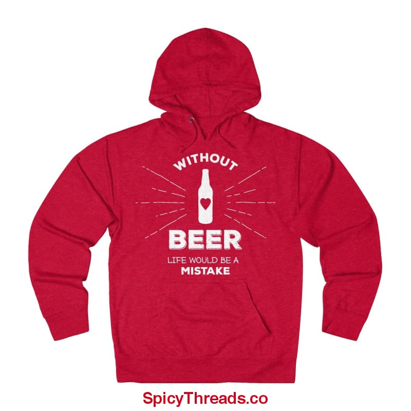 Without Beer Life Would Be A Mistake Hoodie - Red Heather / L - Hoodie