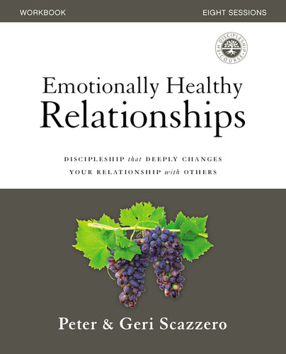 Emotionally Healthy Relationships Workbook: Discipleship that Deeply Changes Your Relationship with Others