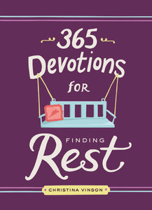 365 Devotions for Finding Rest by Christina Vinson