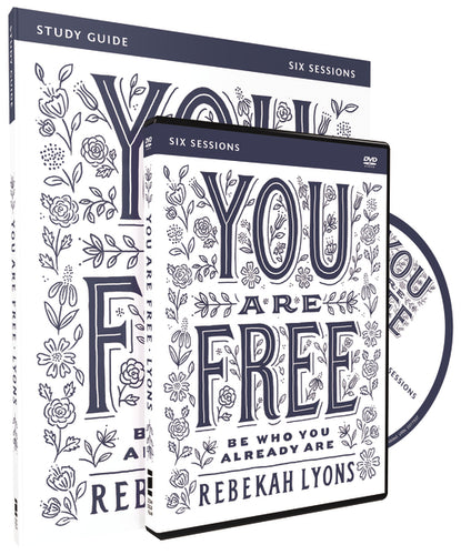 You Are Free Study Guide with DVD: Be Who You Already Are by Rebekah Lyons