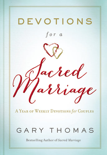 Devotions for a Sacred Marriage: A Year of Weekly Devotions for Couples by Gary Thomas