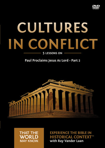 Cultures in Conflict Video Study: Paul Proclaims Jesus As Lord – Part 2 by Ray Vander Laan