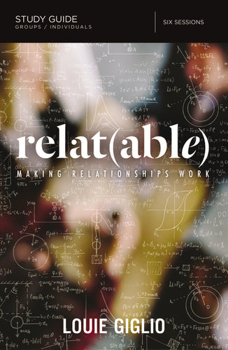 Relatable Study Guide: Making Relationships Work by Louie Giglio