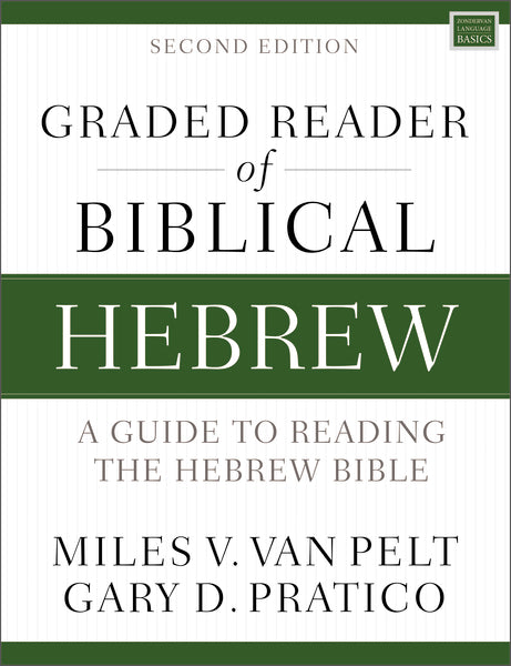 Graded Reader of Biblical Hebrew, Second Edition: A Guide to Reading the Hebrew Bible