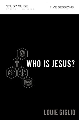 Who Is Jesus? Study Guide by Louie Giglio