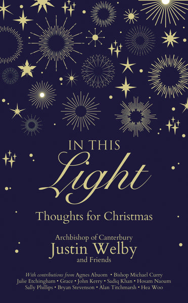 In This Light: Thoughts for Christmas by Justin Welby