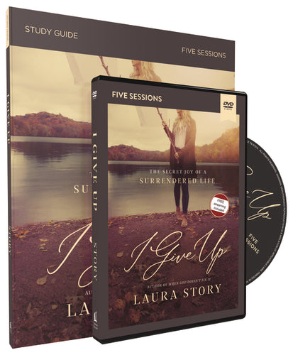 I Give Up Study Guide with DVD: The Secret Joy of a Surrendered Life by Laura Story