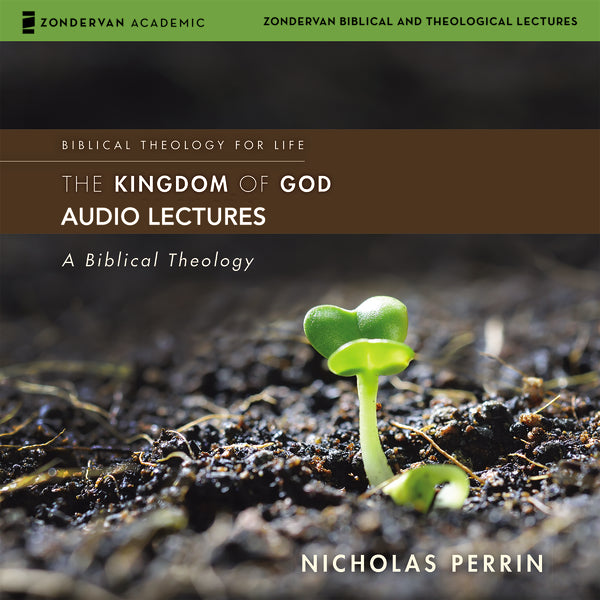 The Kingdom of God: Audio Lectures: A Biblical Theology - Audiobook (Unabridged)