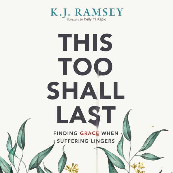 This Too Shall Last: Finding Grace When Suffering Lingers - Audiobook (Unabridged)