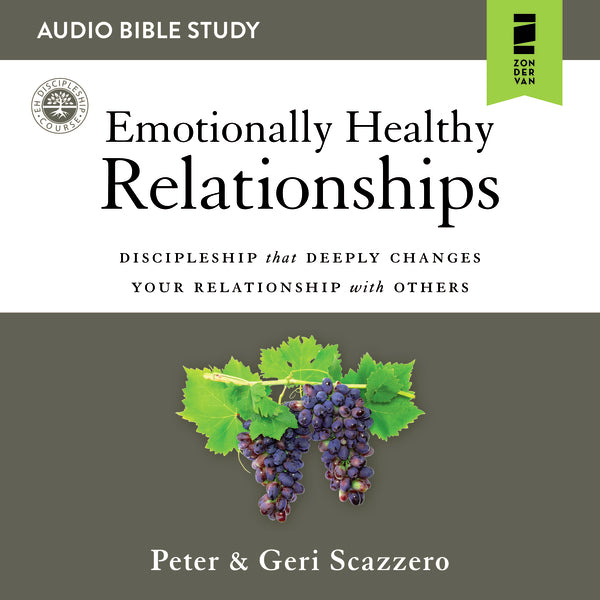 Emotionally Healthy Relationships: Audio Bible Studies: Discipleship that Deeply Changes Your Relationship with Others - Audiobook (Unabridged)