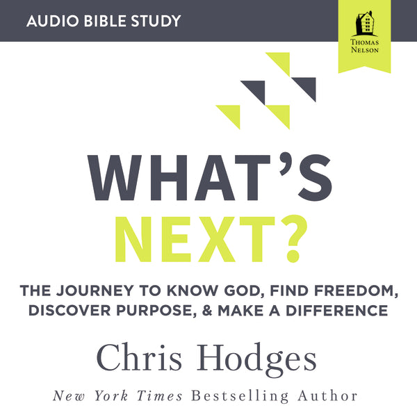 What's Next?: Audio Bible Studies: The Journey to Know God, Find Freedom, Discover Purpose, and Make a Difference - Audiobook (Unabridged)