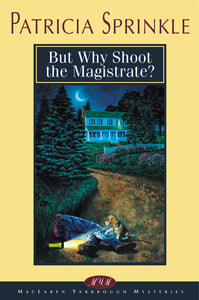 But Why Shoot the Magistrate? by Patricia Sprinkle