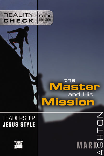 Leadership Jesus Style: The Master and His Mission by Mark Ashton