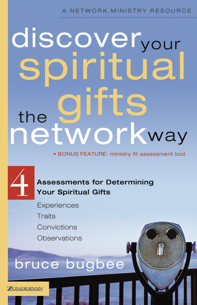 Discover Your Spiritual Gifts the Network Way: 4 Assessments for Determining Your Spiritual Gifts