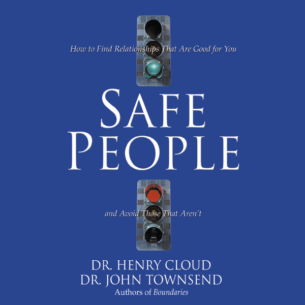 Safe People: How to Find Relationships That Are Good for You and Avoid Those That Aren't - Audiobook (Abridged)