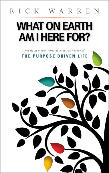 What on Earth Am I Here For? Purpose Driven Life by Rick Warren