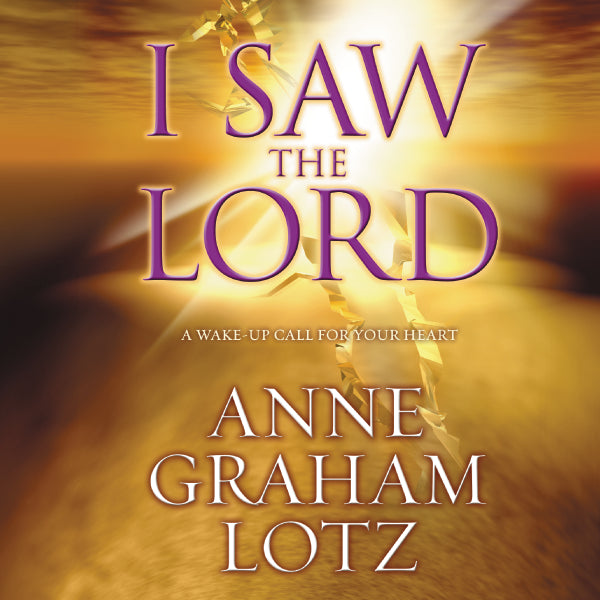 I Saw the Lord: A Wake-Up Call for Your Heart - Audiobook (Unabridged)