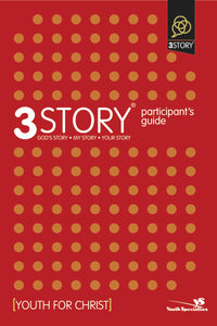 3Story Participant's Guide: Preparing for a Lifestyle of Evangelism