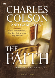 The Faith: What Christians Believe, Why They Believe It, and Why It Matters by Charles W. Colson and Gabe Lyons