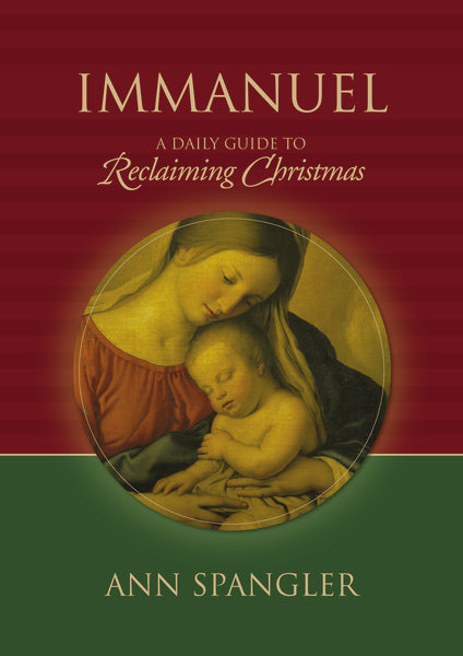 Immanuel: A Daily Guide to Reclaiming the True Meaning of Christmas