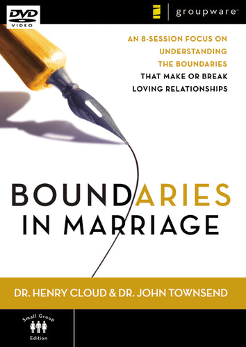 Boundaries in Marriage: An 8-Session Focus on Understanding the Boundaries That Make or Break a Marriage by Henry Cloud and John Townsend